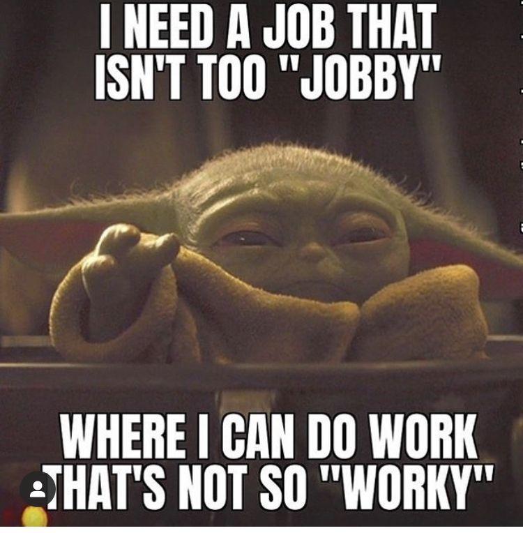 Baby Yoda Job Jobby Work Worky Yoda Meme Yoda Funny Yoda