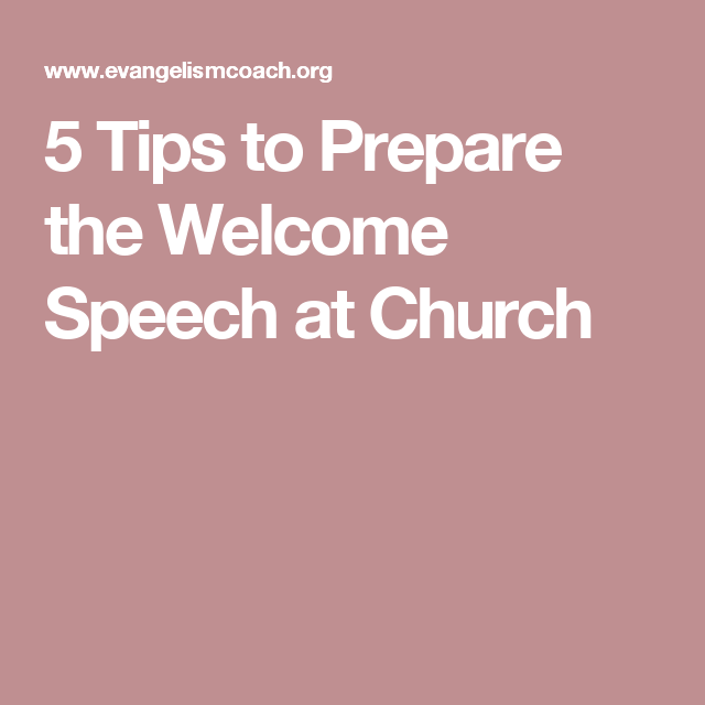 5 tips to prepare the welcome speech at church church welcome tips to design a church welcome speech for first time church visitors giving guidance on how to give a welcome address or formal church greeting m4hsunfo