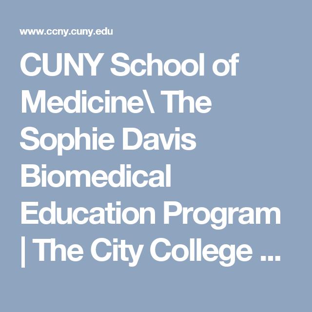 Cuny School Of Medicine The Sophie Davis Biomedical Education