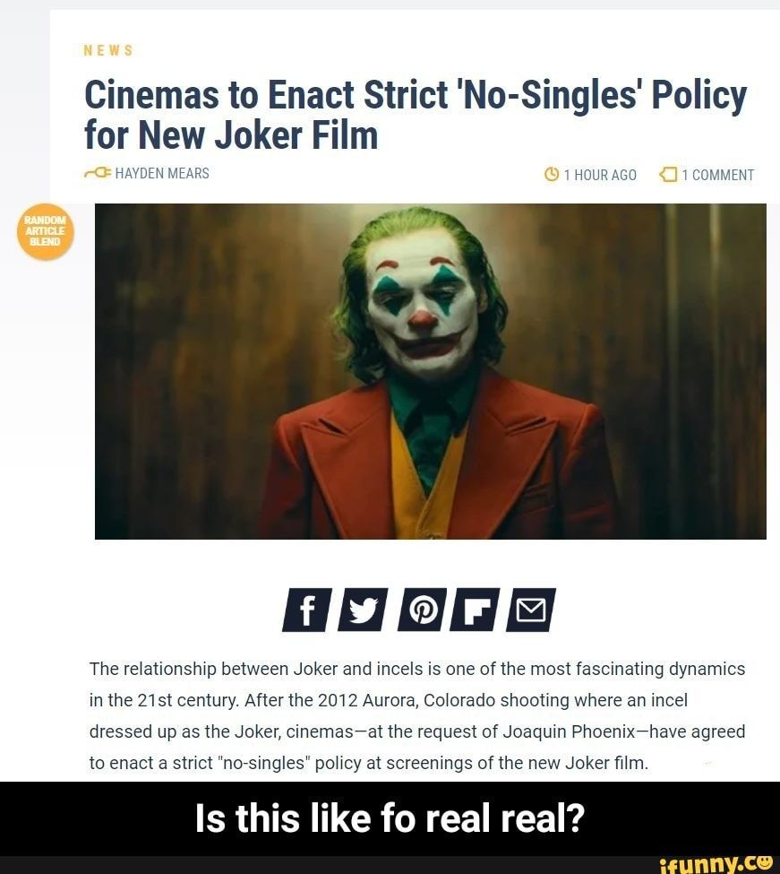 Cinemas To Enact Strict No Singles Policy For New Joker Film Hheee The Re Ationshwp Between Joker And Incels Is One Of The Most Fascinating Dynamlcs In The 21 Joker Film Memes Joker