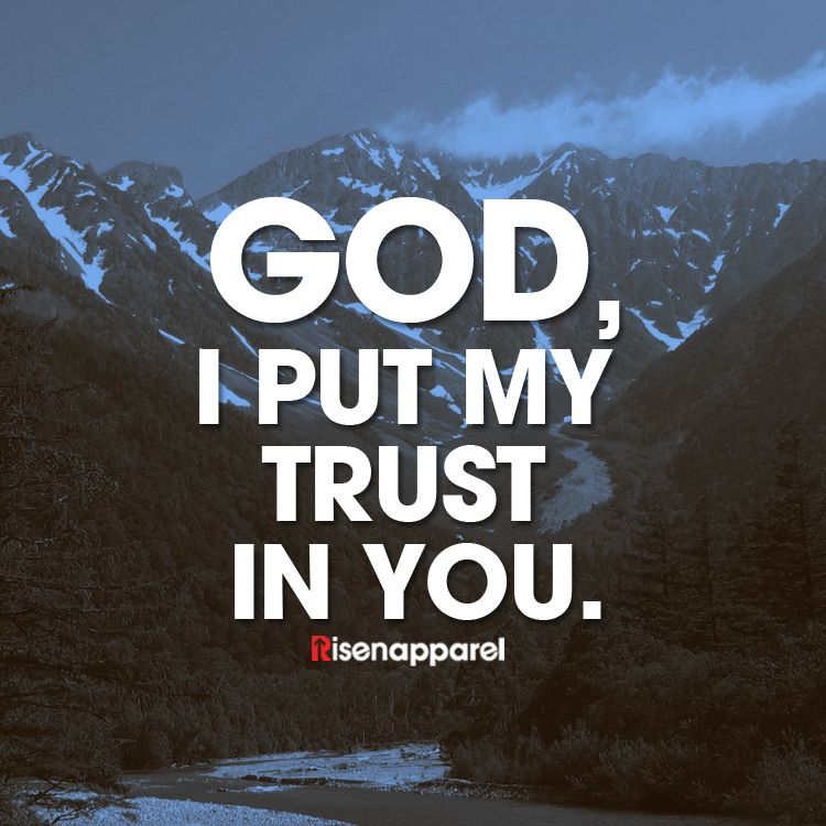 I Will Always Put My Trust In God God Quotes About God Trust