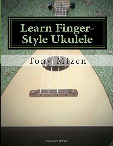 Learn Finger-Style Ukulele: with Music Theory by Tony