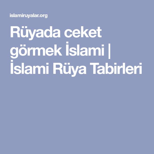 Ruyada Ceket Gormek Islami Islami Ruya Tabirleri Islam Ruya