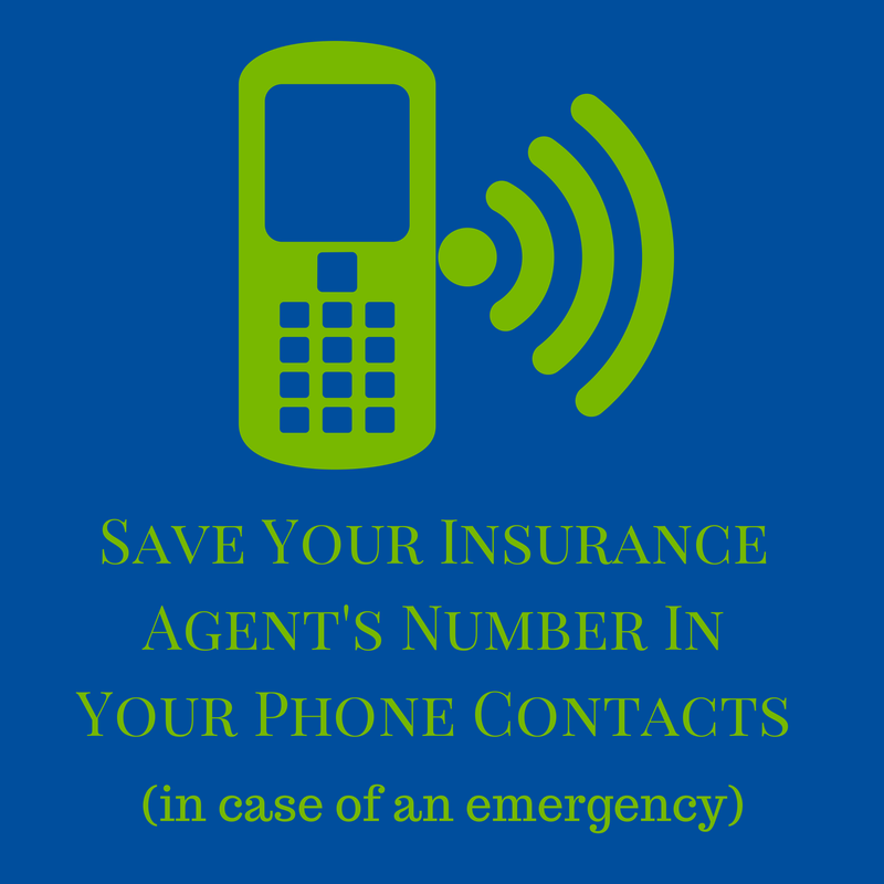 Insurance Tip Put our phone number in your cell phone