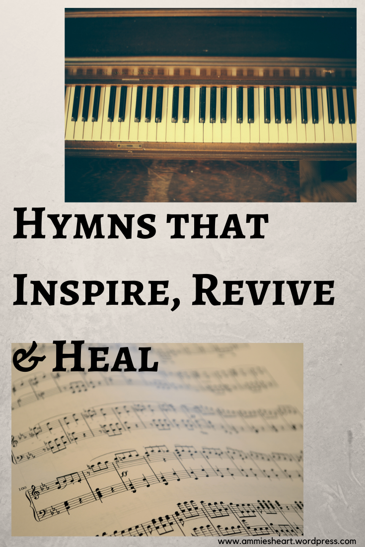Hymns that heal Sometimes my just needs to hear the