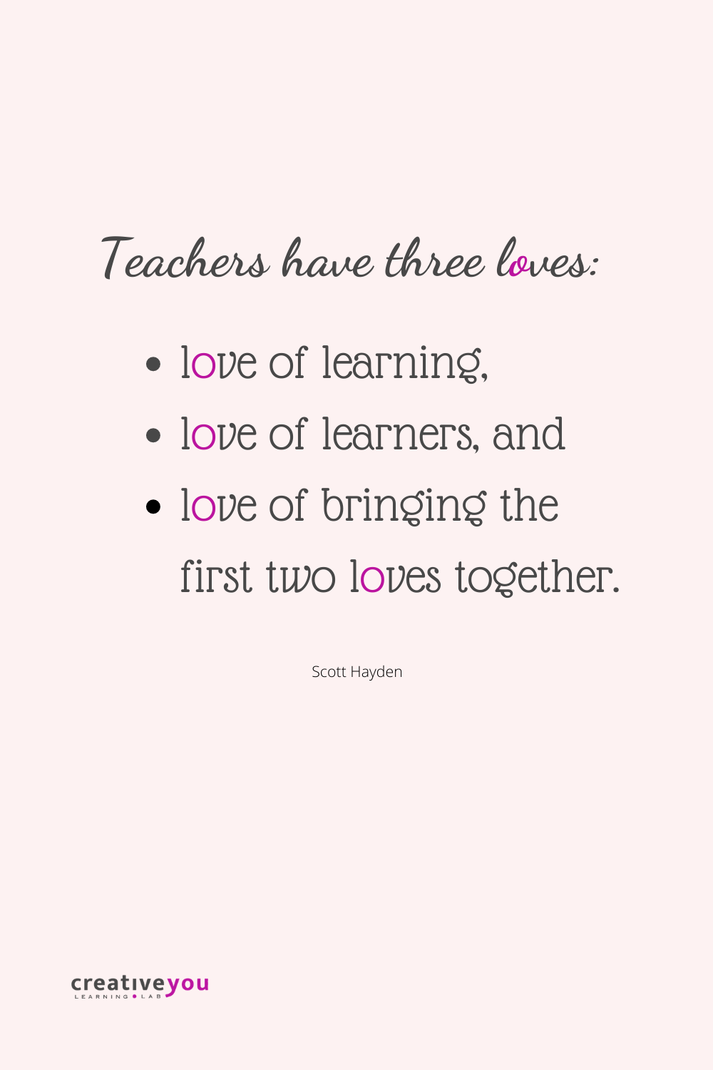 Love Of Learning Quotes : learning, quotes, Scott, Hayden, Quote, Teachers, Teaching, Quotes,, Learning, Teacher, Quotes, Inspirational