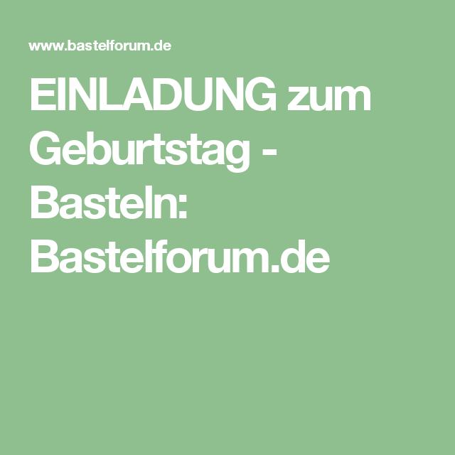 EINLADUNG zum Geburtstag - Basteln: Bastelforum.de