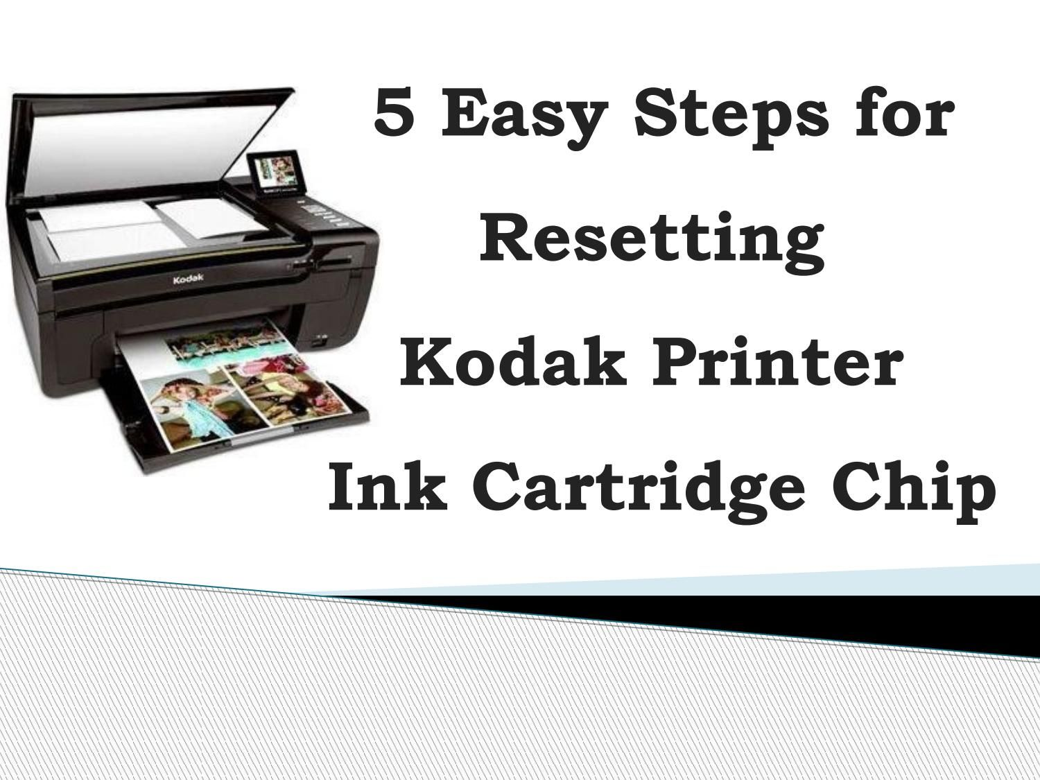 5 Easy Steps For Resetting Kodak Printer Ink Cartridge Chip