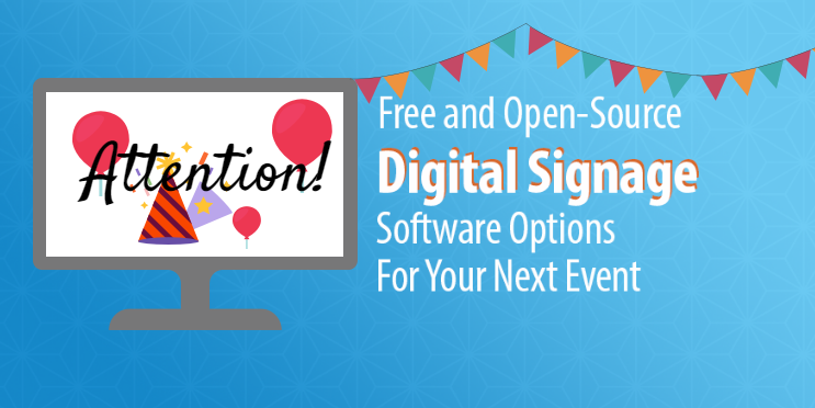 7 Free and Open-Source Digital Signage Software Options for Your