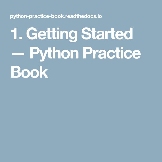 1  Getting Started — Python Practice Book | Python