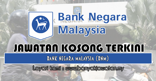 Jawatan Kosong di Bank Negara Malaysia (BNM) 22 Februari
