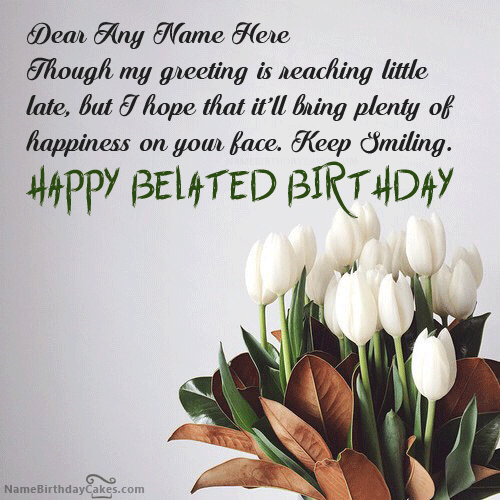 Write Name On Beautiful Flower Belated Happy Birthday Wish Picture