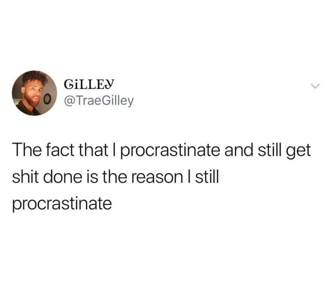 Procrastination Funny Quotes Funny Tweets Relatable Quotes