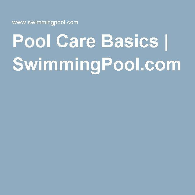 Pool Care Basics   SwimmingPool.com