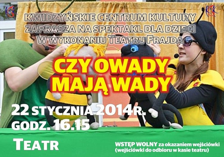 """Spektakl dla dzieci """"Czy owady mają wady?"""". 22.01.2014 r. Teatr w Kwidzynie."""