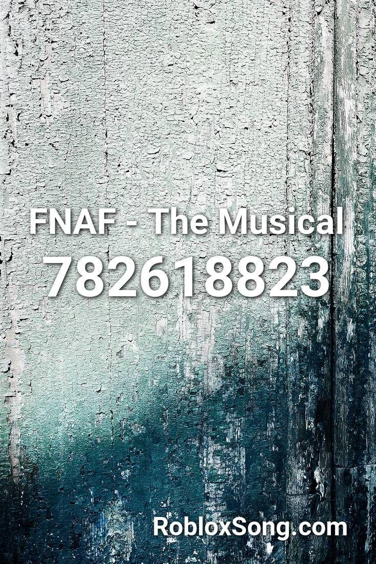 Fnaf The Musical Roblox ID Roblox Music Codes