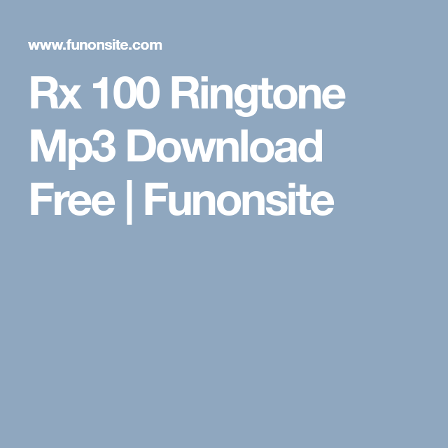 Rx 100 Ringtone Mp3 Download Free Free Download Mp3 Free