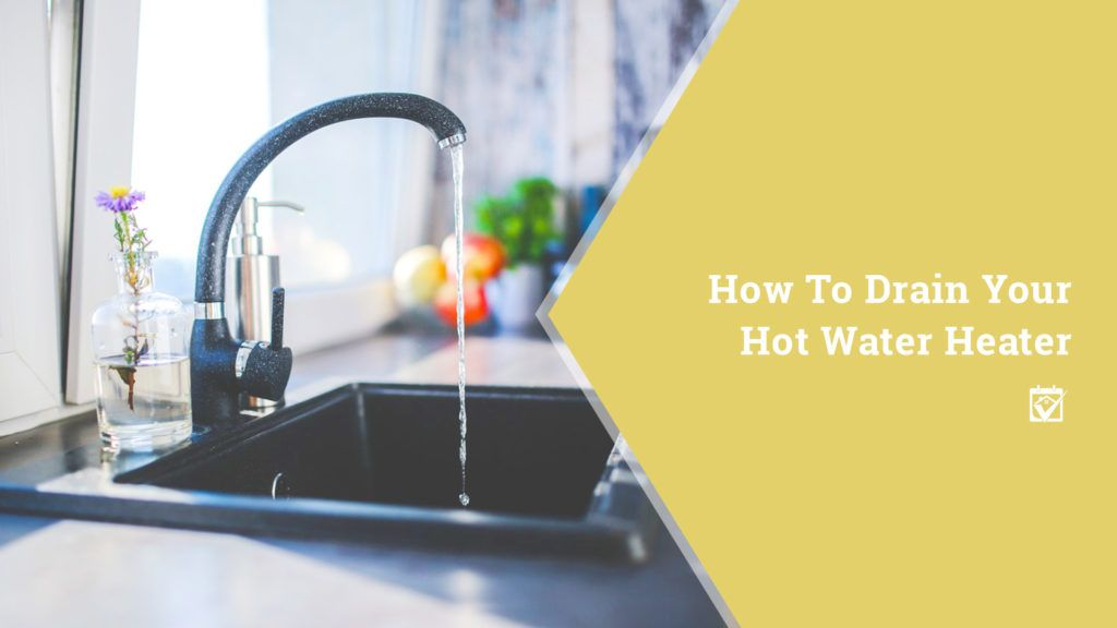 How To Drain Your Hot Water Heater Of All The Things That Civilization Has Brought Us Including Sliced Bread Hot Hot Water Heater Water Heater Floor Drains