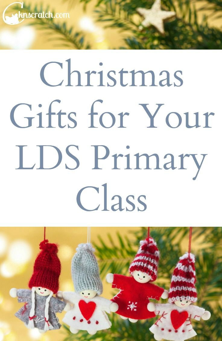 Christmas Gifts for Your LDS Primary Class | LDS Things | Pinterest ...