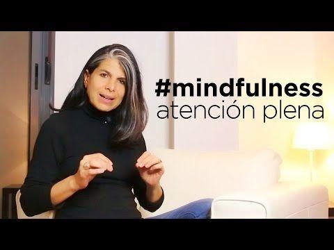 Mindfulness - atención plena - YouTube