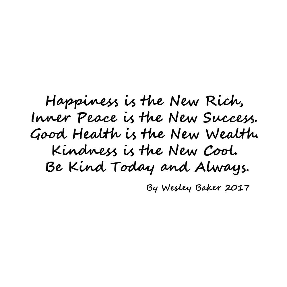 Quote For The Day Happiness Is The New Rich Inner Peace Is The New