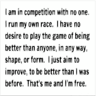 I run my own race and I'm free.