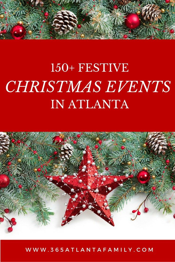 Your Festive Guide To Only The Very Best Christmas Events In Atlanta 2019 Christmas Events Georgia Christmas Christmas Celebrations