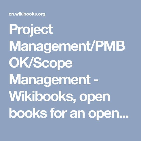 Project Management/PMBOK/Scope Management - Wikibooks, open books