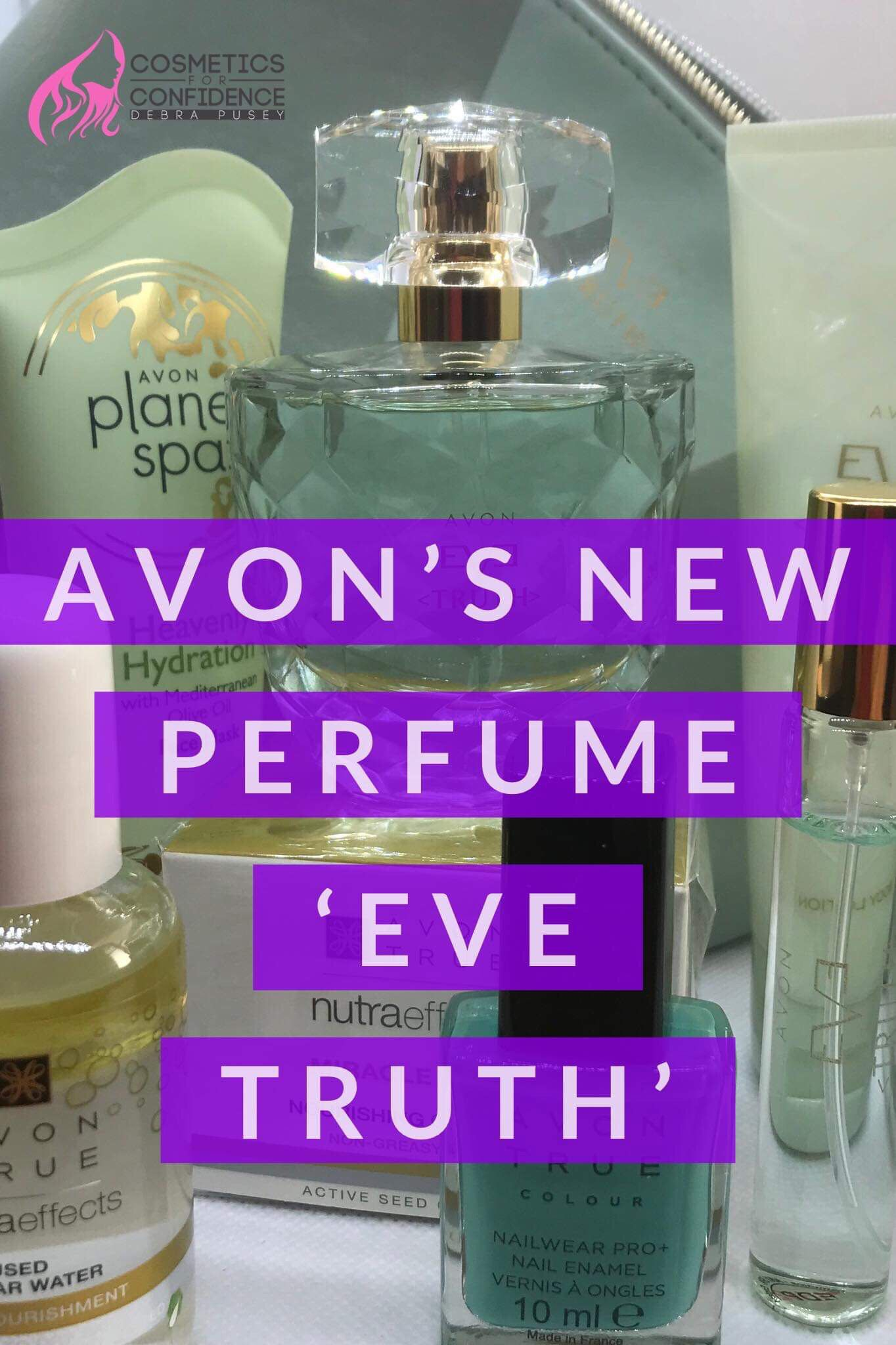 46dd6f95a Avon has just launched a brand new fragrance called 'Eve Truth'. First  impressions we know are so important and the bottle is just stunning. It is  clear ...