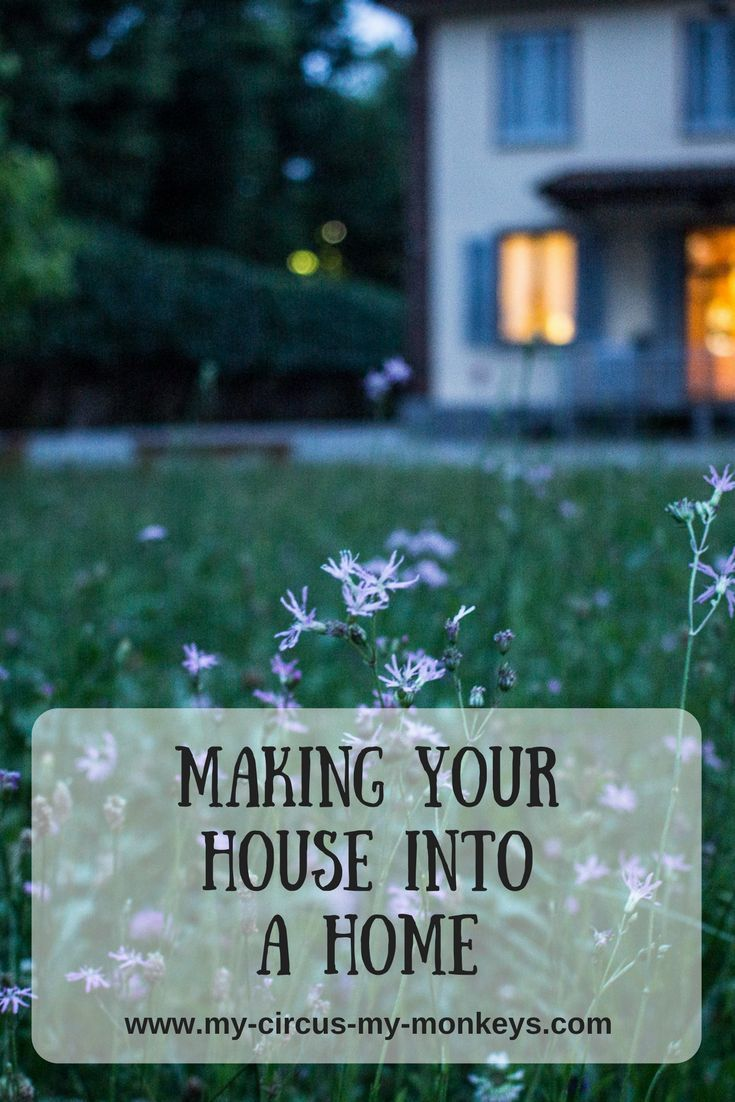 How We Make Our House S Feel Like Home Home Parenting Hacks