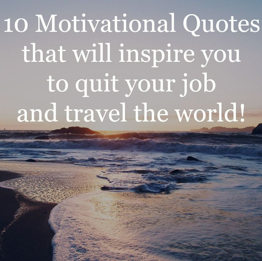 See all 10 Quotes here: http://www.lovetravelquotes.com/2015/05/10-motivational-quotes-that-will.html  #inspirational #motivational #travel #quotes