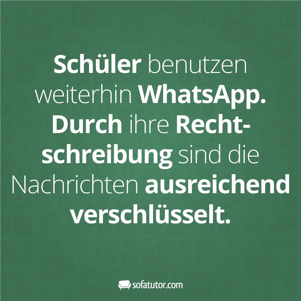 WhatsApp Spruch: U201eSchüler Benutzen Weiterhin WhatsApp. Durch Ihre  Rechtschreibung Sind Die Nachrichten