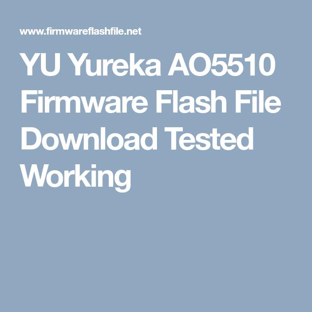 Yu Yureka Ao5510 Firmware Flash File Download Tested