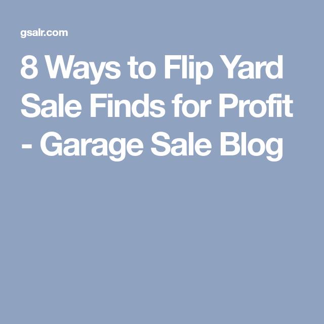 8 Ways To Flip Yard Sale Finds For Profit Yard Sale Finds Yard