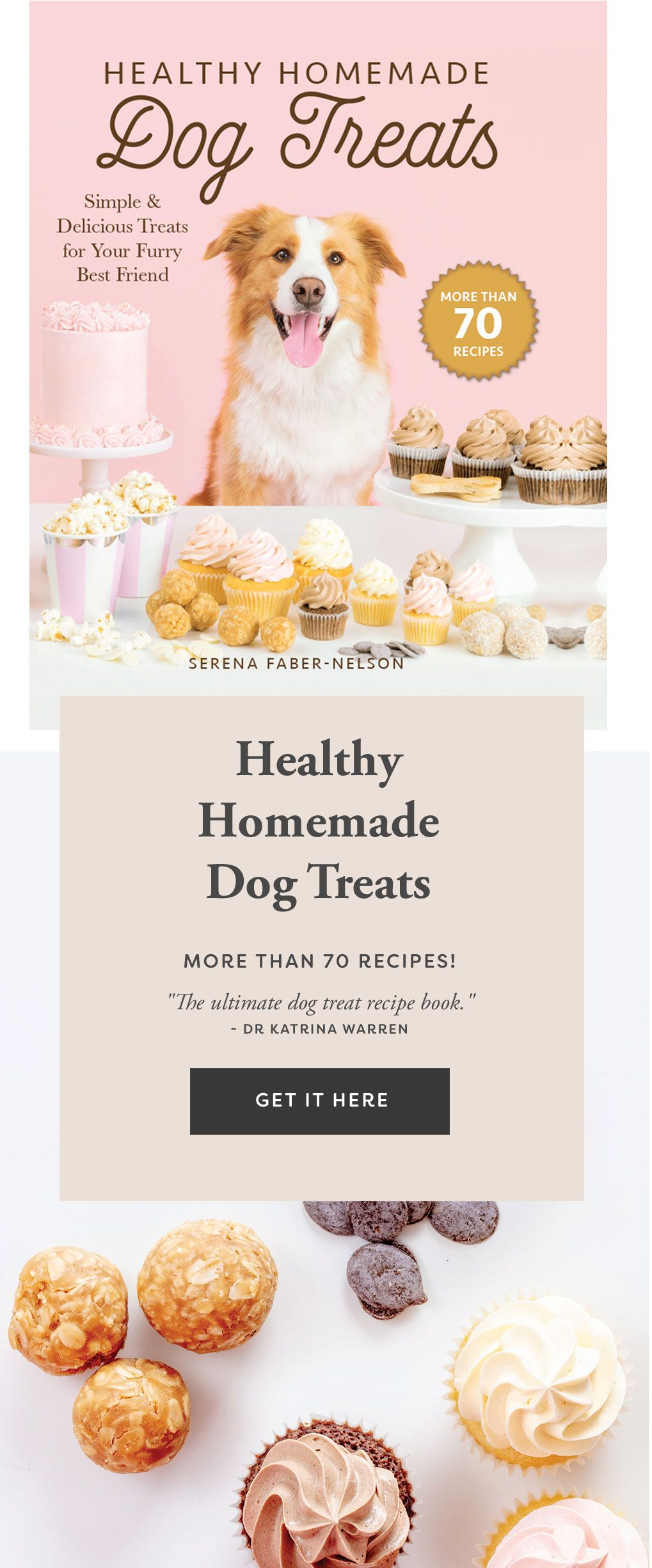 Healthy Homemade Dog Treats - Simple & Delicious Treats for Your Furry Best Friend. More than 70 Recipes!