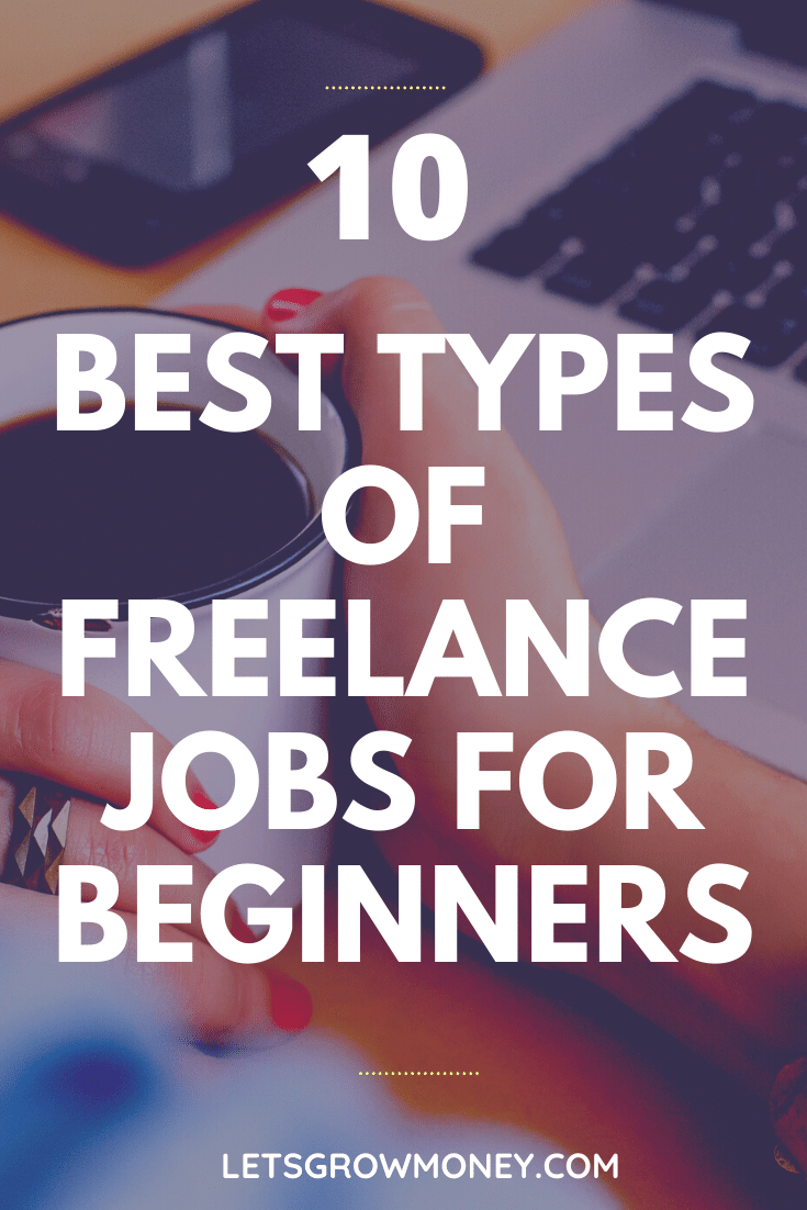 10 Best Types Of Freelance Jobs And Websites For Beginners Freelancing Jobs Freelance Editing Jobs Editing Jobs