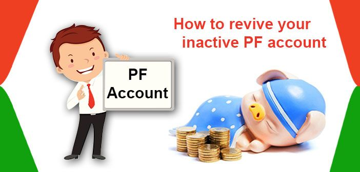 How to Revive your Inactive PF Account.For this you need to approach help desk of EPFO and follow the instruction.In this way you active your account.
