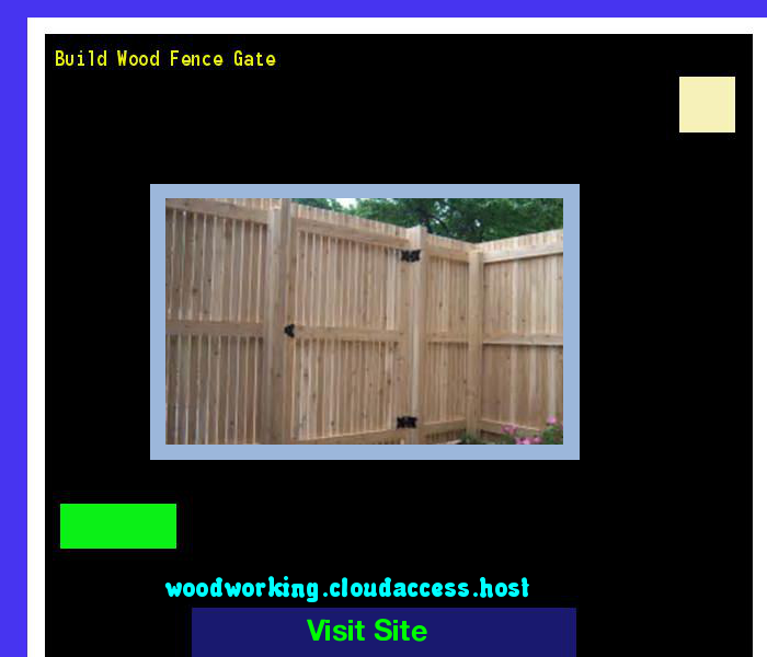 Build Wood Fence Gate 161306 - Woodworking Plans and Projects!
