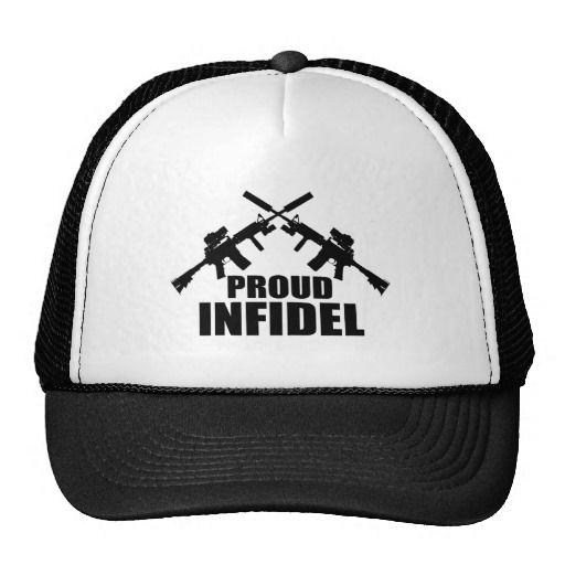 "Proud Infidel Trucker Hats. Anti-Terrorist design featuring crossed Ar15 black rifles with the phrase ""Proud Infidel"""