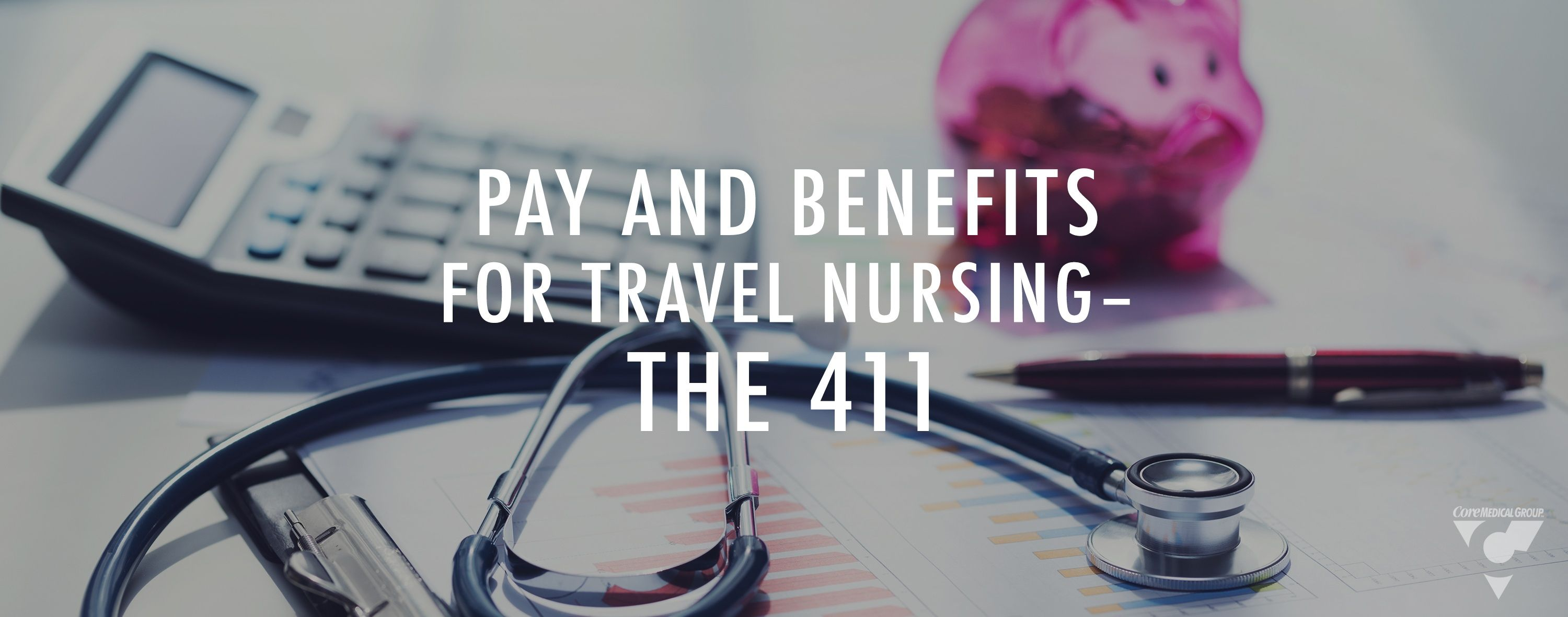 Chapter Seven Pay and Benefits for Travel Nursing The