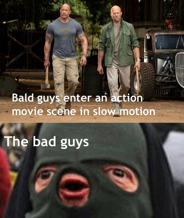 Bald Guys Enter An Action Movie Funny Video Memes Really Funny Memes Stupid Memes