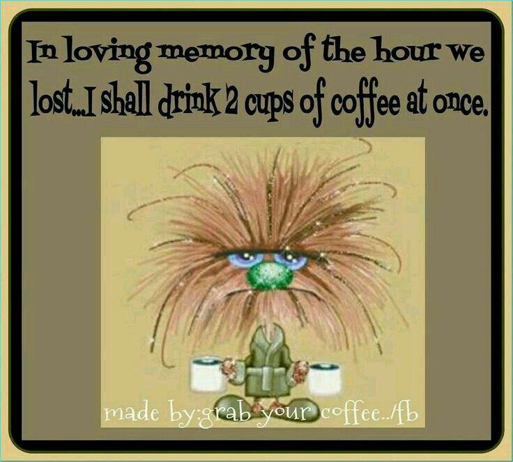 Daylight Saving Day Coffee Meme Coffee Quotes Coffee Addict