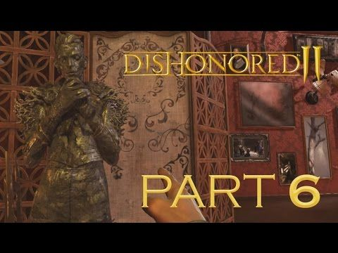Dishonored 2 Pc Walkthrough Gameplay Part 6 Stealth Very Hard No K Dishonored Stealth Dishonored 2