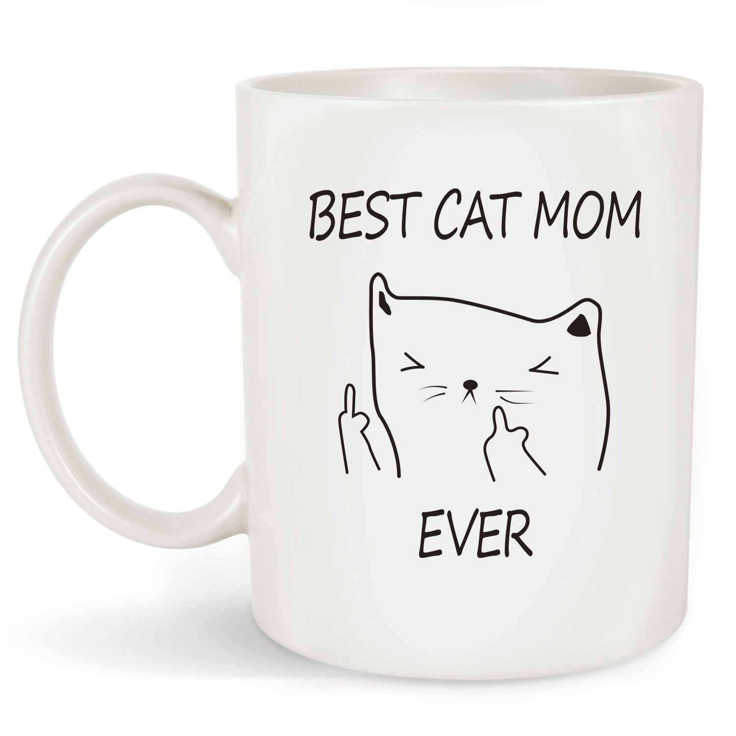 Funny Cat Mom Coffee Mug for Cat Lovers 11 Oz Best Cat Mom Ever Best Cute Idea for Mom Cup White