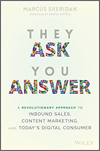 They Ask You Answer A Revolutionary Approach To Inbound Sales Content Marketing And Today S Digital In 2020 Digital Marketing Books Book Marketing Content Marketing