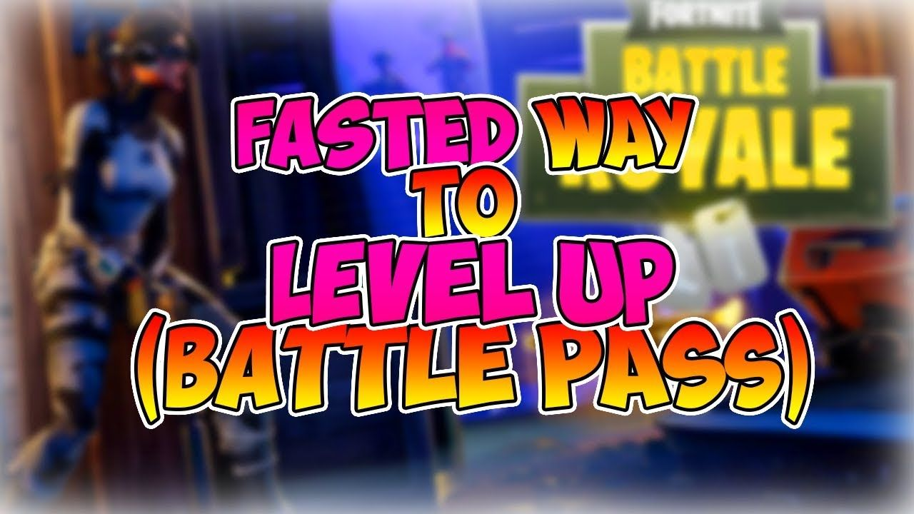 fastest way to level up season 2 battle pass fortnite battle royale level - fortnite best way to level up battle pass
