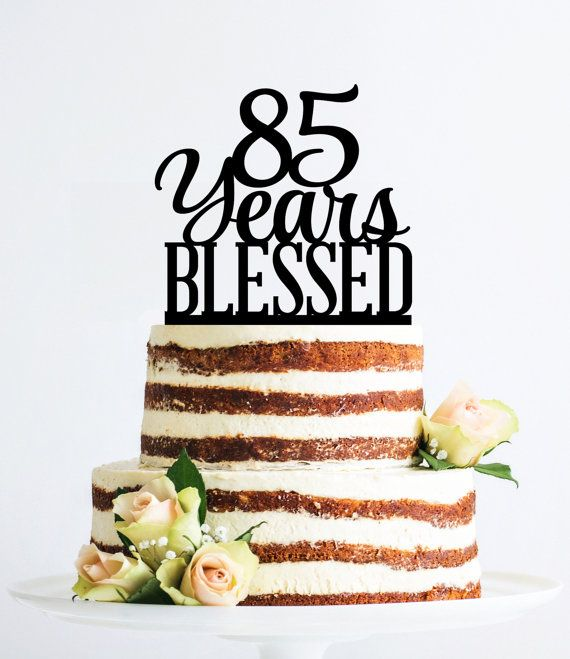 85 Years Blessed Cake Topper Classy 85th Birthday Anniversary T260