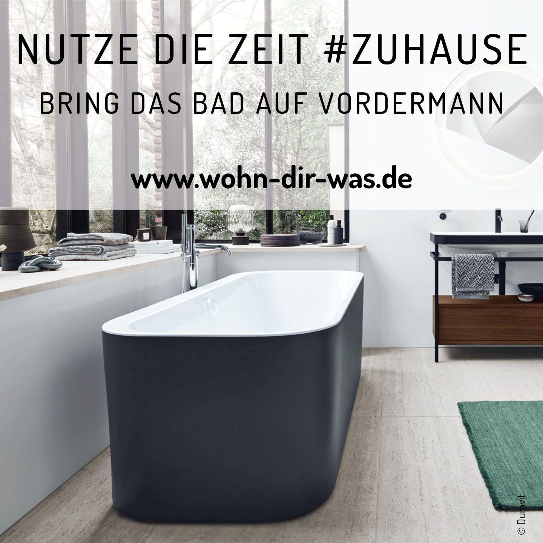 Zeit Zuhause Nutzen Badezimmer Aufraumen In 2020 Badezimmer Duravit Freistehende Badewanne