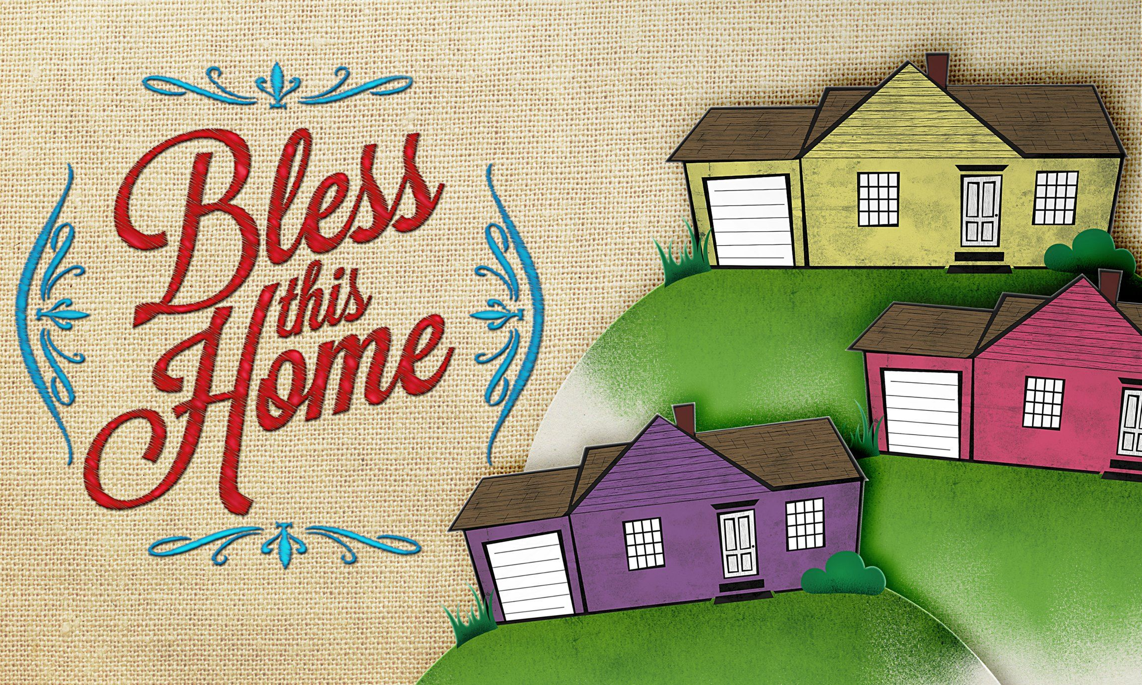 Bless This Home May 8-29, 2016