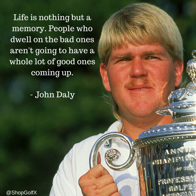 ‪Life is nothing but a memory. People who dwell on the bad ones arent going to have a lot of good ones coming up - @PGA_JohnDaly #quotes‬